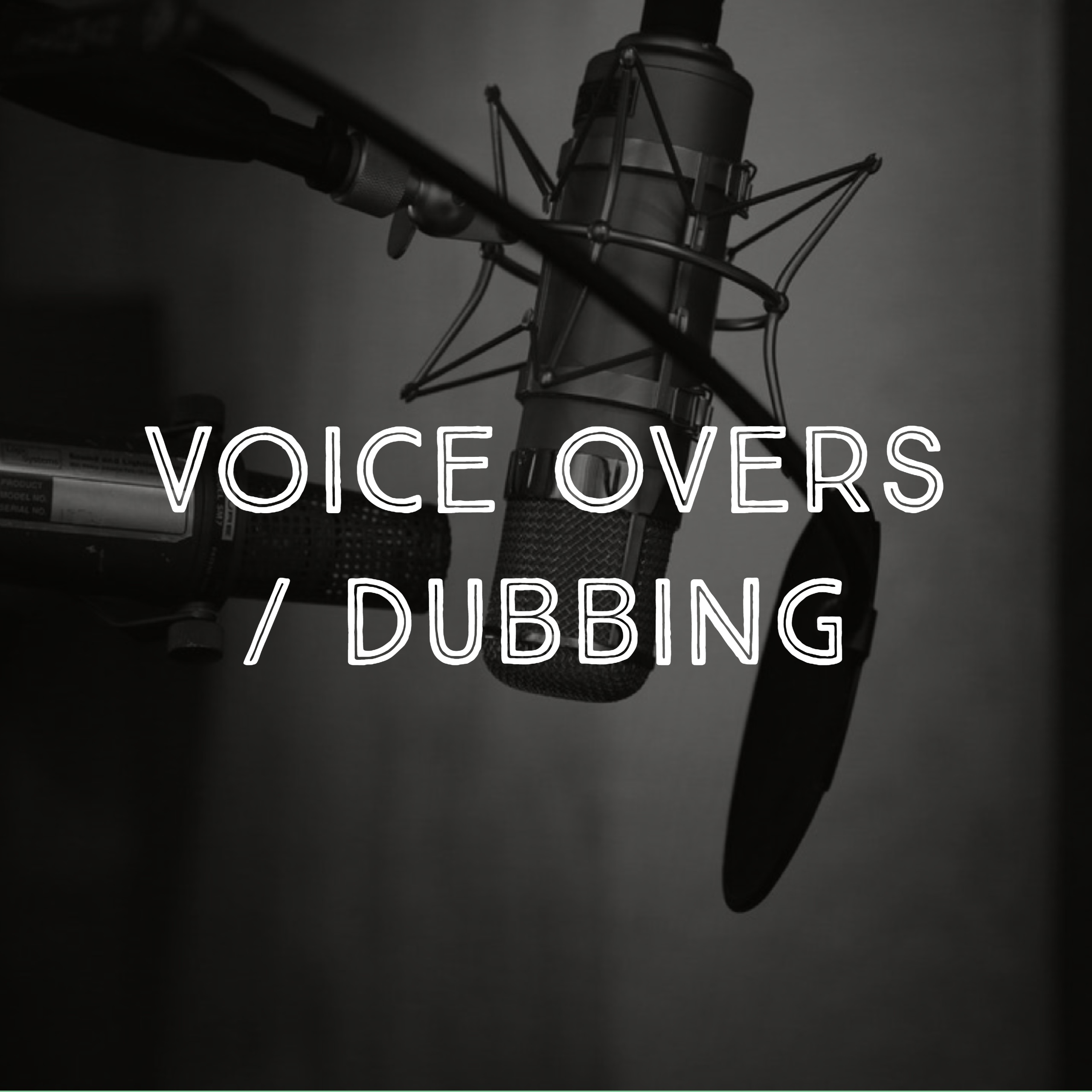 Voice Overs / Dubbing